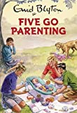 img - for Five Go Parenting book / textbook / text book