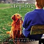 Stepdog: A Novel | Nicole Galland
