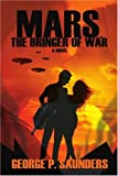 Mars, the Bringer of War, George Saunders, 0595408311