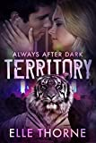 Territory: Shifters Forever Worlds (Always After Dark Book 2)