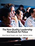 The New Quality Leadership Workbook for Police, David Couper and Sabine Lobitz, 149369801X