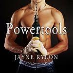 Powertools : Powertools (Series)   Jayne Rylon