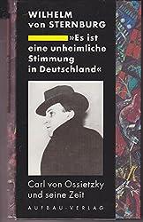 'Es ist eine unheimliche Stimmung in Deutschland' - Carl von Ossietzky und seine Zeit