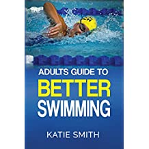 Adults Guide To Better Swimming