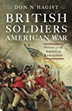 img - for British Soldiers, American War: Voices of the American Revolution book / textbook / text book
