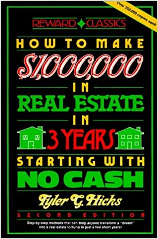 How to Make One Million Dollars in Real Estate in Three Years Starting With No Cash by Hicks Tyler Gregory (1989-01-25)