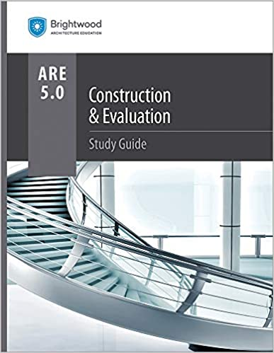 Construction & Evaluation Study Guide 5 0: Brightwood