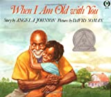 When I Am Old with You, Angela Johnson, 0531070352