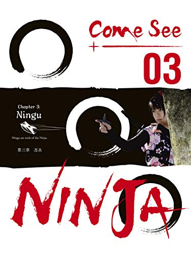 Come See Ninja 03: Story Of A Ninja - Kindle edition by ...