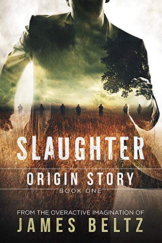 Slaughter: Origin Story (DJ Slaughter Book 1) by [Beltz, James]