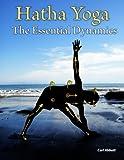 Hatha Yoga: the Essential Dynamics, Carl Abbott, 1470002779