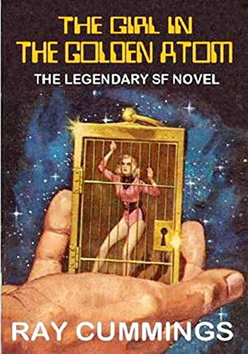 The Girl in the Golden Atom - (ANNOTATED) Original, Unabridged, Complete, Enriched [Oxford University Press]