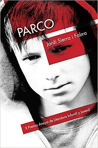 Parco Literatura Juvenil A Partir De 12 Años - Premio Anaya Juvenil: Amazon.es: Jordi Sierra i Fabra: Libros