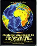 img - for Strategic Challenges to U.S. Foreign Policy in the Post-Cold War: 2nd Symposium of the Center on Inter-American and World Studies book / textbook / text book