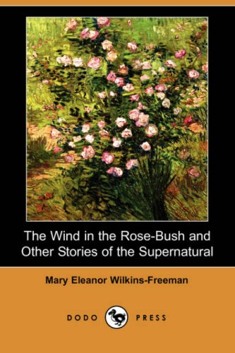Download The Wind in the Rose-Bush and Other Stories of the Supernatural (Dodo Press) ebook