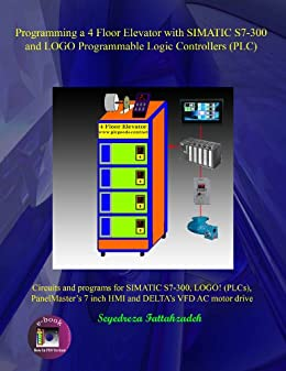 Programming a 4 Floor Elevator with SIMATIC S7-300 and LOGO Programmable  Logic Controllers (PLC)