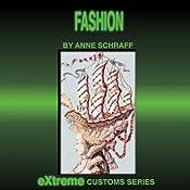 Fashion: Extreme Customs | Anne Schraff