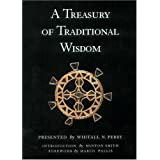 A Treasury of Traditional Wisdom: An Encyclopedia of Humankind's Spiritual Truth (Wisdom Foundation series) by Whitall N. Perry (2000-01-01)