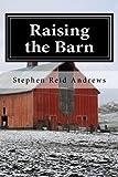 Raising the Barn, Stephen Andrews, 1480276332
