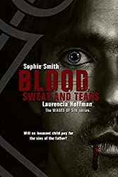 Wages of Sin: Blood, Sweat, and Tears by Laurencia Hoffman and Sophie Smith
