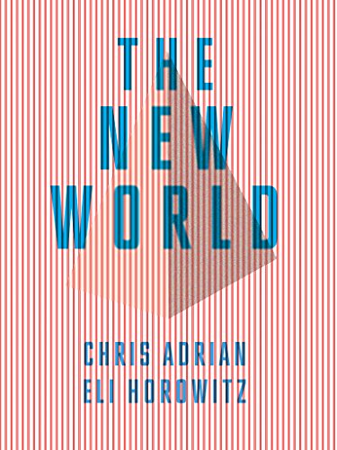 The new world a novel kindle edition by chris adrian eli the new world a novel by adrian chris horowitz eli fandeluxe Gallery