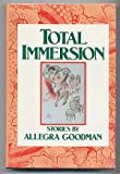 Total Immersion, Allegra Goodman, 0060159987