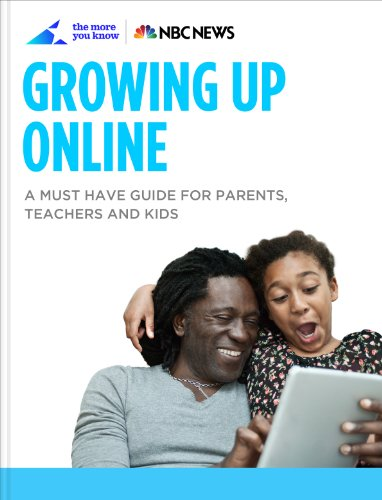 Growing Up Online: A Must Have Guide for Parents, Teachers, and Kids