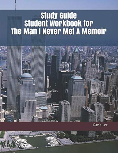 Study Guide Student Workbook for The Man I Never Met A Memoir
