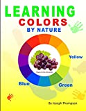 Learning Colors by Nature: Teach your little how to recognize colors by associating them to everyday thing they see