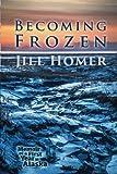 img - for Becoming Frozen: Memoir of a First Year in Alaska book / textbook / text book