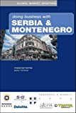 Doing Business with Serbia and Montenegro, Marat Terterov, 0749441429
