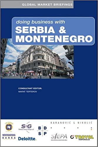 Doing Business with Serbia (Global Market Briefings)