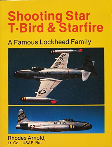 Shooting Star, T-Bird and Starfire: Famous Lockheed Family