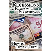 How to Thwart Recessions and Economic Slowdowns