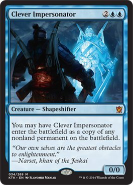 Clever Card Magic (Magic: the Gathering - Clever Impersonator (034/269) - Khans of Tarkir)