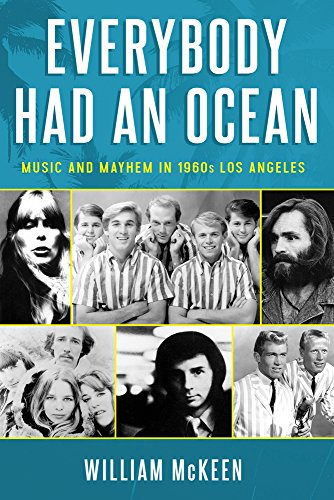 Everybody Had an Ocean: Music and Mayhem in 1960s Los - Angeles Rock Stores Los In