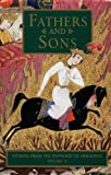 Fathers and Sons: Stories from the Shahnameh of Ferdowsi, Vol. 2 (v. 2)