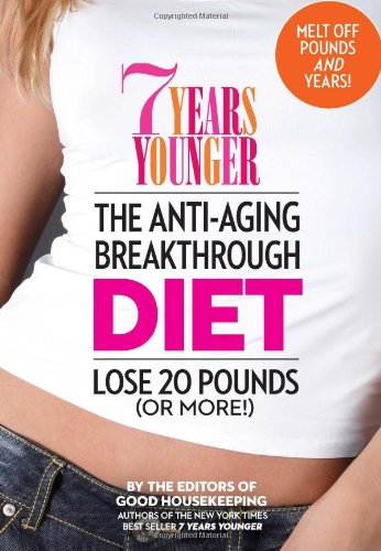 51EprwHJ3aL - 7 Years Younger The Anti-Aging Breakthrough Diet: Lose 20 Pounds (Or More!)