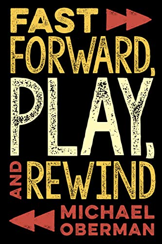 Book Cover: Fast Forward, Play, and Rewind