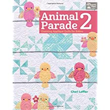 Animal Parade 2: Charming Appliqué  Quilts for Babies
