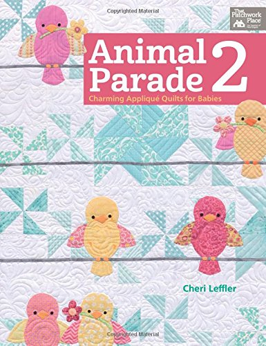 Animal Parade 2: Charming Applique Quilts for Babies