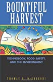 Bountiful Harvest: Technology, Food Safety, and the Environment