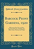 Amazon / Forgotten Books: Babcock Peony Gardens, 1920 Offering the Best New and Rare Varieties of Peonies, Gladiolus, Iris, Phlox, Lilies, Narcissus and Tulips Classic Reprint (Babcock Peony Gardens)