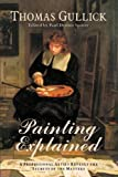 Painting Explained, Thomas Gulllick, 1932490752
