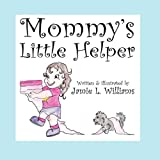 Mommy's Little Helper, Jamie L. Williams, 1456015400