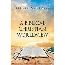 A Biblical Christian Worldview