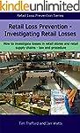Retail Loss Prevention: Investigating...
