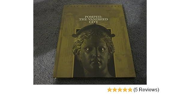 Pompeii The Vanished City Lost Civilization