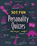 101 Fun Personality Quizzes: Who Are You . . . Really?! by Kourtney Jason (2015-12-15)