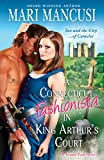 A Connecticut Fashionista in King Arthur's Court by Mari Mancusi front cover